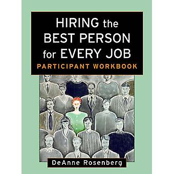 Hiring the Best Person for Every Job by DeAnne Rosenberg
