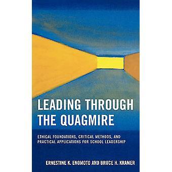 Diriger à travers les fondements éthiques Quagmire méthodes critiques et applications pratiques pour le leadership scolaire par Enomoto et Ernestine