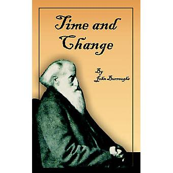 Time and Change by Burroughs & John