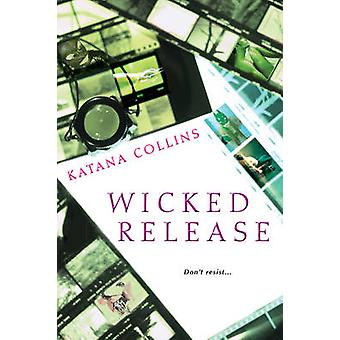 Wicked Release by Collins & Katana