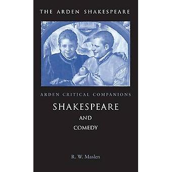 Shakespeare And Comedy by Maslen & Robert