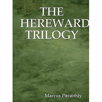 The Hereward Trilogy by Pitcaithly & Marcus