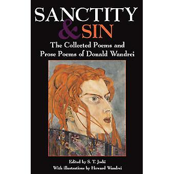 Sanctity and Sin The Collected Poems And Prose Poems Of Donald Wandrei by Wandrei & Donald