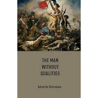 The Man without Qualities by Berman & Morris