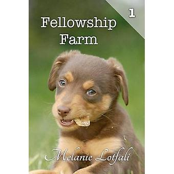 Fellowship Farm 1 Books 13 by Lotfali & Melanie