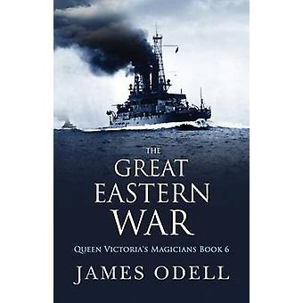 The Great Eastern War by Odell & James Alexander