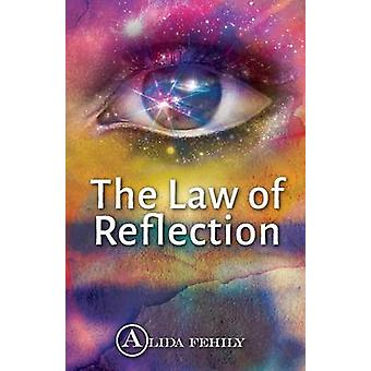 The Law of Reflection by Fehily & Alida