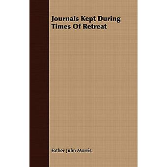 Journals Kept During Times Of Retreat by Morris & Father John