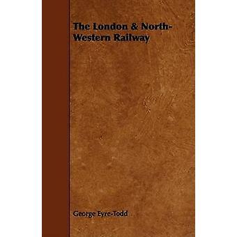 The London  NorthWestern Railway by EyreTodd & George