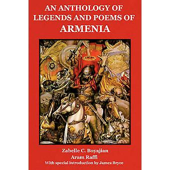 An Anthology of Legends and Poems of Armenia by Boyajian & Zabelle C.