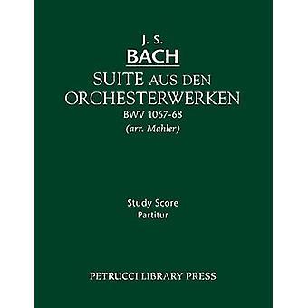 Suite aus den Orchesterwerken Study score by Bach & Johann Sebastian