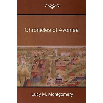 Chronicles of Avonlea by Montgomery & Lucy M.