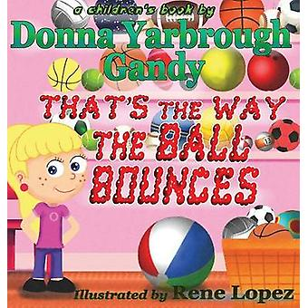 Thats The Way The Ball Bounces by Gandy & Donna Yarbrough