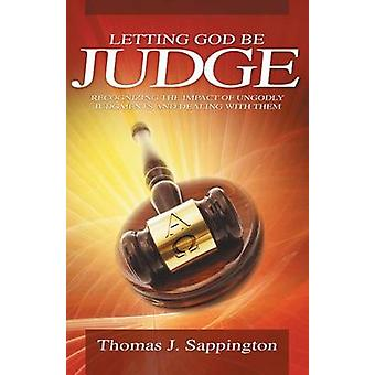 Letting God Be Judge by Sappington & Tom