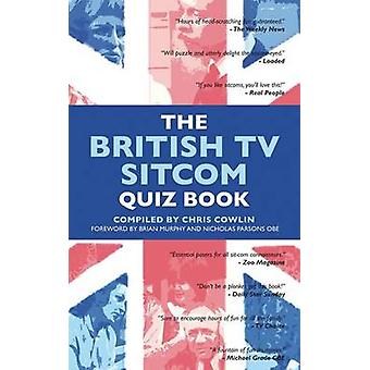 The British TV Sitcom Quiz Book by Cowlin & Chris