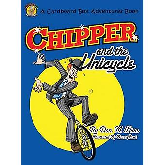 Chipper and the Unicycle A kids book about a circus clown who wants to learn something new that answers the question What is perseverance by Winn & Don M.