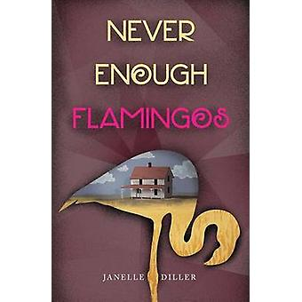 Never Enough Flamingos by Diller & Janelle