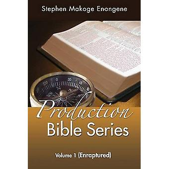 Production Bible Series Volume 1 Enraptured by Enongene & Stephen