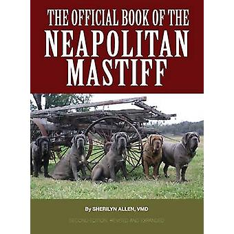 The Official Book of the Neapolitan Mastiff by Allen VMD & Sherilyn