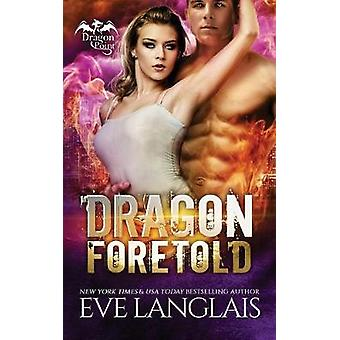 Dragon Foretold by Langlais & Eve