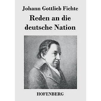 Reden an die deutsche Nation by Fichte & Johann Gottlieb