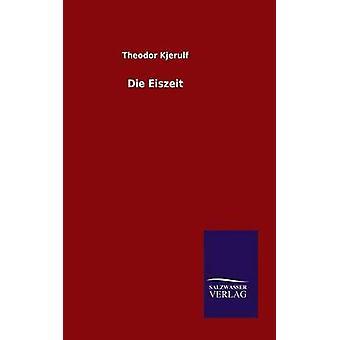 Die Eiszeit por Kjerulf y Theodor