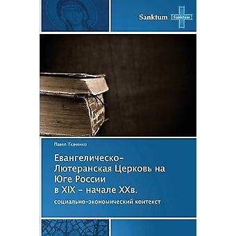 EvangelicheskoLyuteranskaya Tserkov Na Yuge Rossii V XIX  Nachale XXV. by Tkachenko Pavel