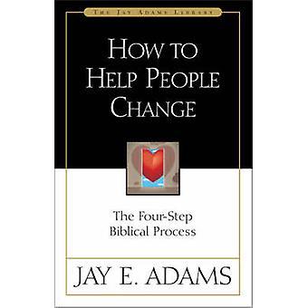 Sådan hjælper du folk med at ændre sig af Jay E. Adams