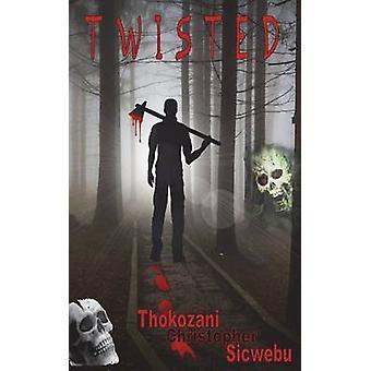 Twisted by Sicwebu & Thokozani Christopher