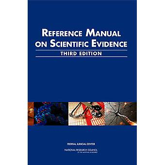 Reference Manual on Scientific Evidence (3rd Revised edition) by Comm