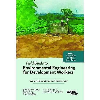 Field Guide to Environmental Engineering for Development Workers - Wat