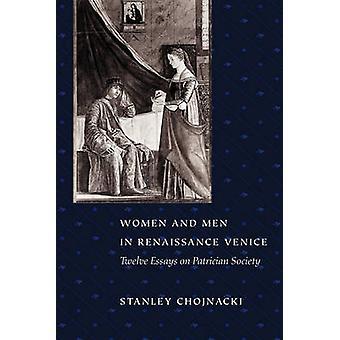 Women and Men in Renaissance Venice - Twelve Essays on Patrician Socie