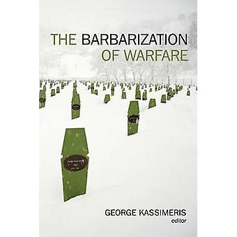 The Barbarization of Warfare by George Kassimeris - 9780814747964 Book