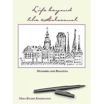 Life Beyond the Holocaust - Memories and Realities by Mira Ryczke Kimm