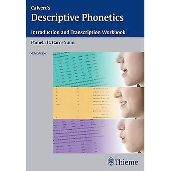 Calvert's Descriptive Phonetics - Introduction and Transcription Workb