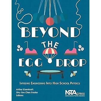 Beyond the Egg Drop - Infusing Engineering Into High School Physics by