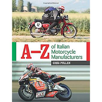 A-Z of Italian Motorcycle Manufacturers by Greg Pullen - 978178500487