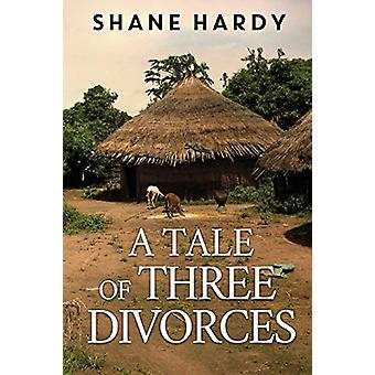 A Tale of Three Divorces by Shane Hardy - 9781788302920 Book
