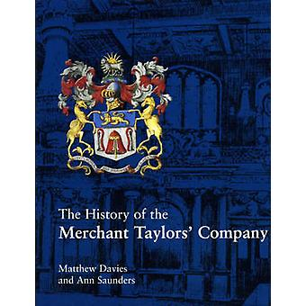 The History of the Merchant Taylors' Company by Matthew Davies - Ann