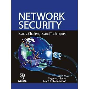 Network Security - Issues - Challenges and Techniques by Nityananda Sa