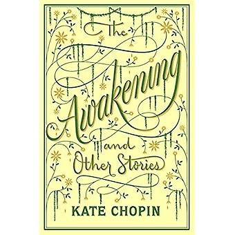 The Awakening & Other Stories by Kate Chopin - 9781435168657 Book