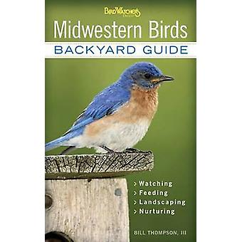 Midwestern Birds - Backyard Guide by Bill Thompson - 9781591865599 Book