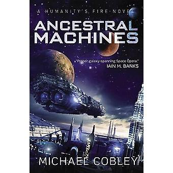 Ancestral Machines by Michael Cobley - 9780316221184 Book