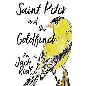 Saint Peter and the Goldfinch by Jack Ridl - 9780814346457 Book