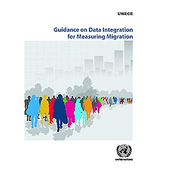 Guidance on data integration for measuring migration by United Nation
