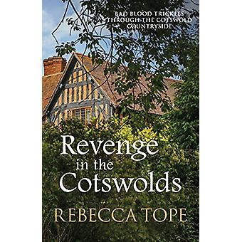 Revenge in the Cotswolds by Rebecca Tope - 9780749024376 Book