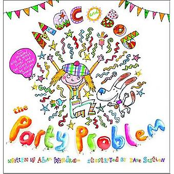 Mac and Bob  the Party Problem by Alan Windram & Illustrated by Dave Sutton