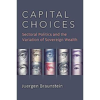 Capital Choices - Sectoral Politics and the Variation of Sovereign Wea