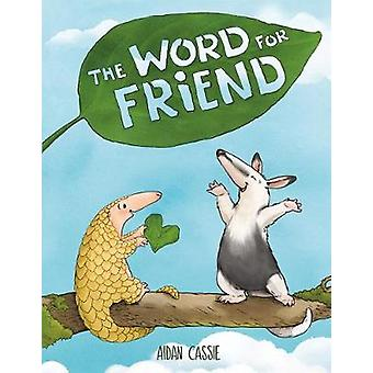 The Word for Friend by Aidan Cassie - 9780374310462 Book