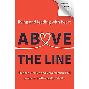 Above the Line - Living and Leading with Heart by Stephen Klemich - 97